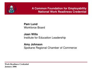 Pam Lund Workforce Board  Joan Wills Institute for Education Leadership  Amy Johnson Spokane Regional Chamber of Commerc