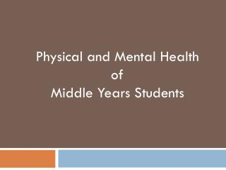 Physical and Mental Health  of  Middle Years Students