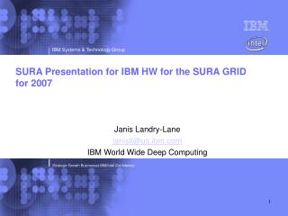 SURA Presentation for IBM HW for the SURA GRID for 2007
