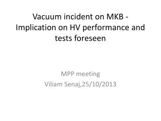 Vacuum incident on MKB - Implication on HV performance and tests  foreseen
