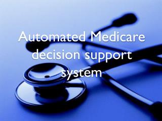 Automated Medicare decision support system