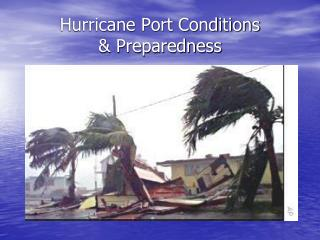 Hurricane Port Conditions   Preparedness