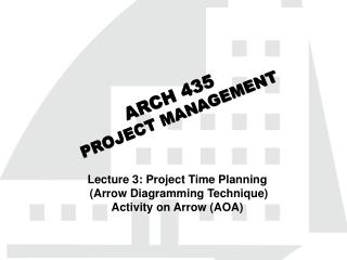 ARCH  435 PROJECT MANAGEMENT