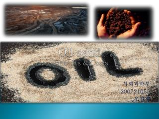 Oil sand -Benefits & Costs
