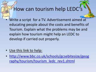 How can tourism help LEDC's