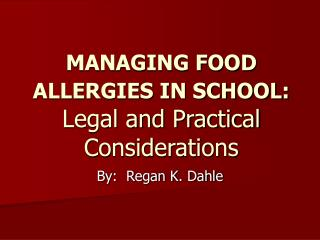 MANAGING FOOD  ALLERGIES IN SCHOOL: Legal and Practical Considerations