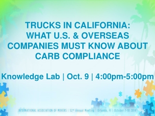 TRUCKS IN CALIFORNIA: WHAT U.S. & OVERSEAS COMPANIES MUST KNOW ABOUT CARB COMPLIANCE