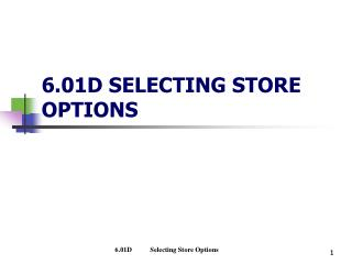 6.01D SELECTING STORE OPTIONS