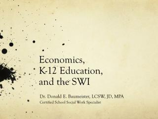 Economics, K-12 Education, and the SWI