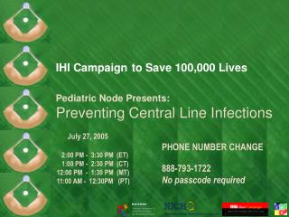 IHI Campaign to Save 100,000 Lives Pediatric Node Presents: Preventing Central Line Infections