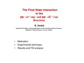 Motivation Experimental  technique Results and FSI analysis