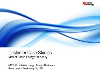 Customer Case Studies  Market Based Energy Efficiency