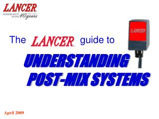 The                    guide to UNDERSTANDING        POST-MIX SYSTEMS