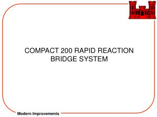 COMPACT 200 RAPID REACTION BRIDGE SYSTEM