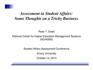 Assessment in Student Affairs: Some Thoughts on a Tricky Business
