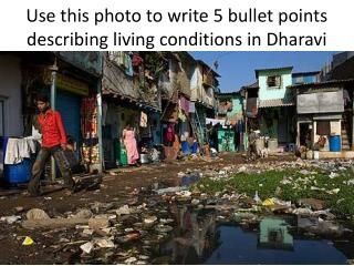 Use this photo to write 5 bullet points describing living conditions in  Dharavi