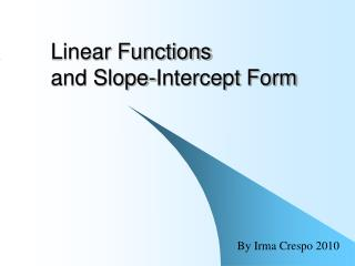 Linear Functions and Slope-Intercept Form