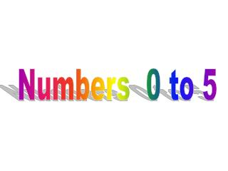 Numbers 0 to 5