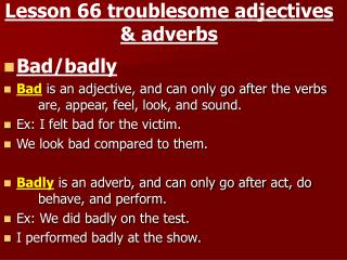 Lesson 66 troublesome adjectives & adverbs