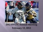 2012 RVOA Annual Meeting February 13, 2012
