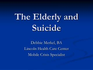 The Elderly and Suicide
