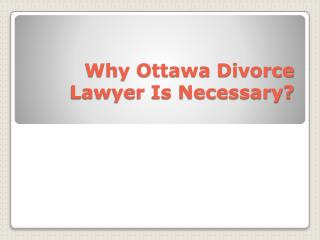 Why Ottawa Divorce Lawyer Is Necessary?