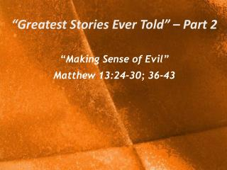 """Greatest Stories Ever Told"" – Part 2"