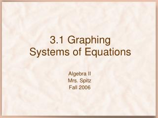3.1 Graphing Systems of Equations