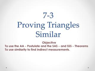 7-3 Proving Triangles Similar