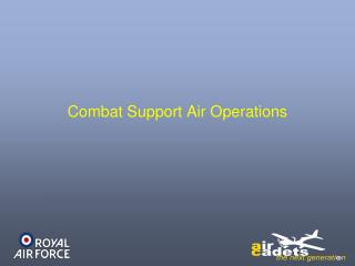 Combat Support Air Operations