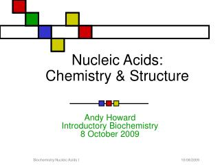 Nucleic Acids: Chemistry & Structure