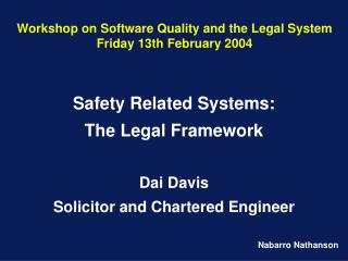 Workshop on Software Quality and the Legal System Friday 13th February 2004