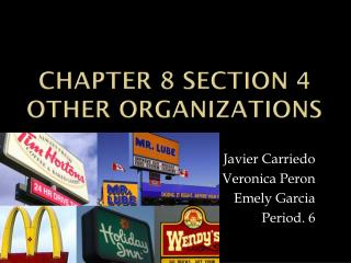 Chapter 8 Section 4 Other Organizations