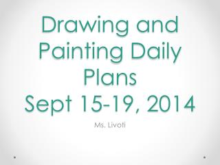 Drawing and Painting Daily Plans  Sept 15-19, 2014