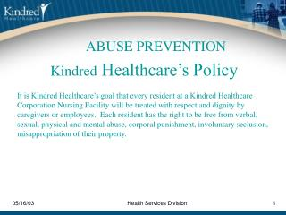Kindred  Healthcare's Policy