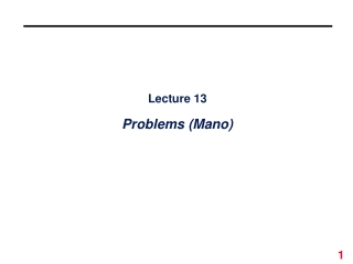 Lecture 13 Problems (Mano)
