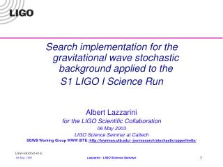 Search implementation for the gravitational wave stochastic background applied to the