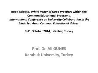 Prof. Dr. Ali GUNES Karabuk  University, Turkey
