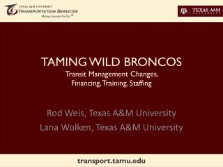 TAMING WILD BRONCOS Transit Management Changes,  Financing, Training, Staffing