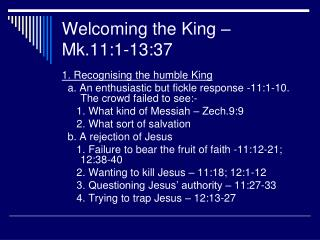 Welcoming the King – Mk.11:1-13:37