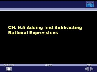 CH. 9.5 Adding and Subtracting Rational Expressions