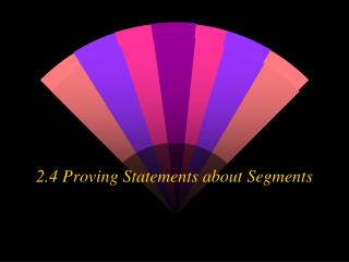 2.4 Proving Statements about Segments