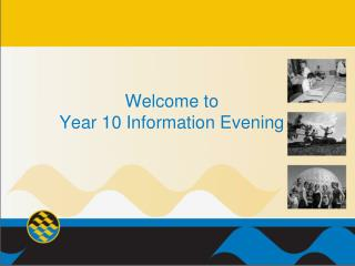 Welcome to  Year 10 Information Evening