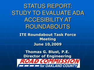 STATUS REPORT: STUDY TO EVALUATE ADA ACCESIBILITY AT ROUNDABOUTS