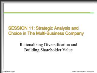 SESSION 11: Strategic Analysis and Choice in The Multi-Business Company