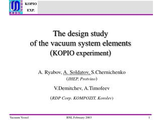 T he design study of the vacuum system elements ( KOPIO experiment )