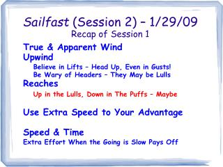 Sailfast  (Session 2) – 1/29/09  Recap of Session 1