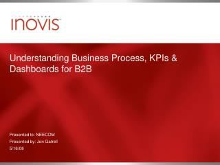 Understanding Business Process, KPIs & Dashboards for B2B