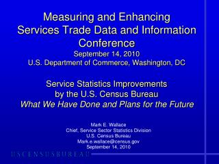 Mark E. Wallace Chief, Service Sector Statistics Division U.S. Census Bureau