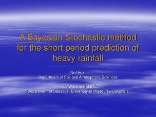 A Bayesian Stochastic method for the short period prediction of heavy rainfall